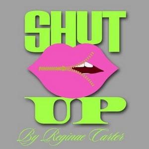 Shut Up Collection by Reginae Carter